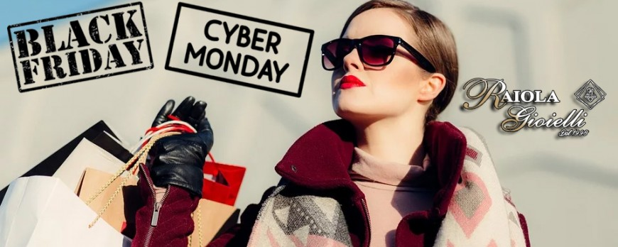 Black Friday & Cyber Monday 2019 - Raiola Gioielli Boscoreale