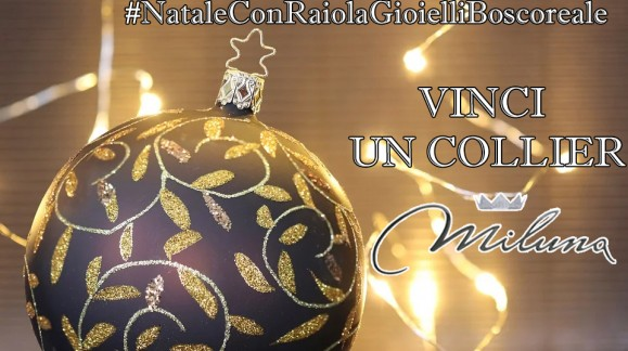 Vinci un Collier Miluna con il concorso #NataleConRaiolaGioielliBoscoreale